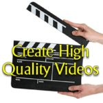 Create High Quality Videos