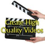 Create High Quality Videos