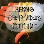 How to Make Low Cost Marketing Video Profitable