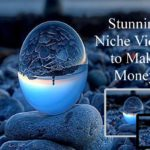 Must You Have Stunning Videos to Make Money in Your Niche?